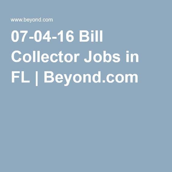07-04-16 Bill Collector Jobs in FL | Beyond.com