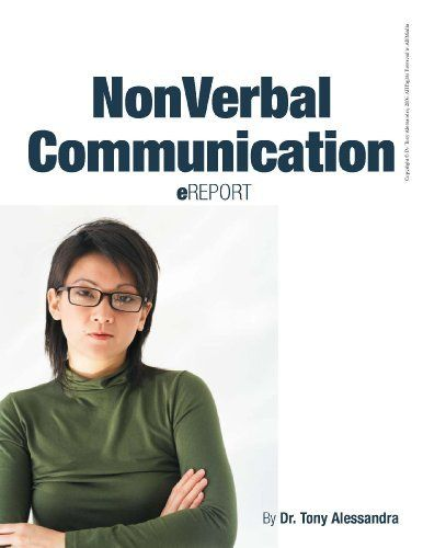 The Power of Non-Verbal Communication by Dr. Tony Alessandra. $2.99. 26 pages