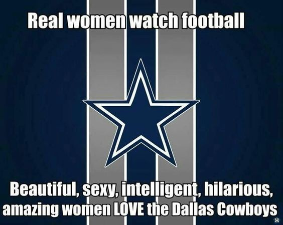 Real Women ... Dallas Cowboys | Funny stuff | Pinterest | Real ...