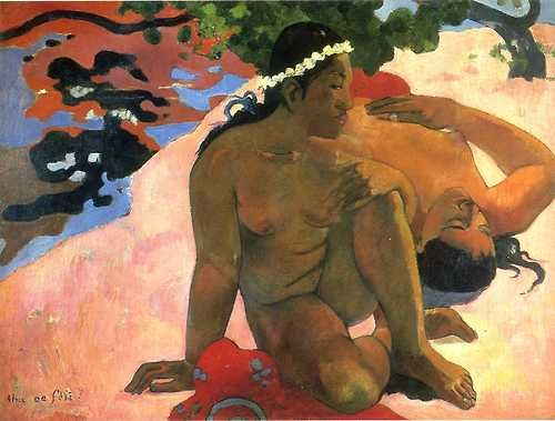 Aha oe feii? (Are You Jealous?) by Paul Gauguin, 1892.  Gauguin fled Europe for the friendlier climates of Tahiti, where it was pretty much always summer.