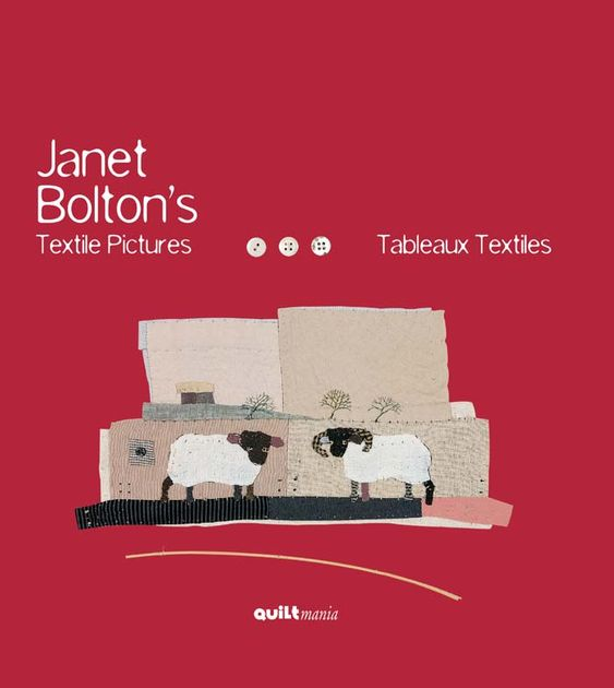 Tableaux textiles - Janet Bolton http://www.quiltmania.com/:
