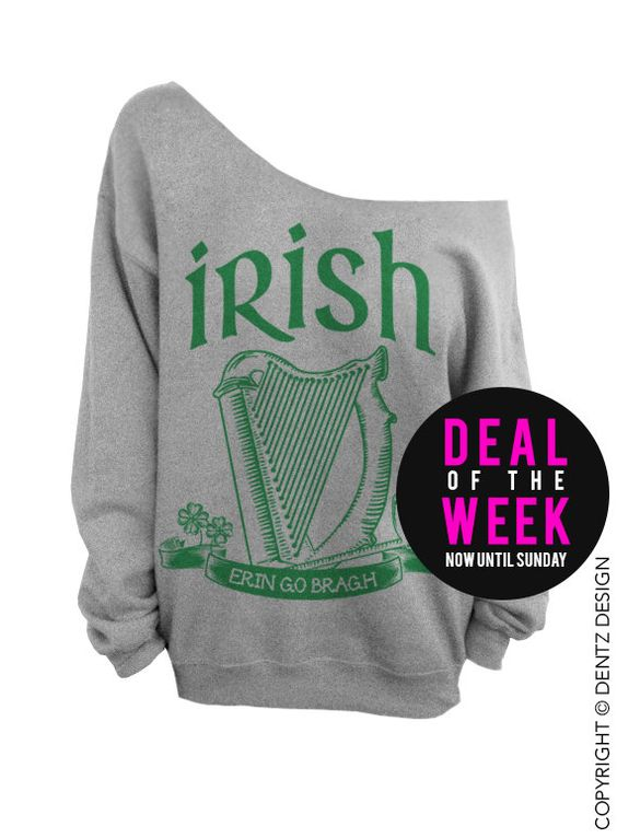 Irish - Erin Go Bragh - St. Patricks Day - Gray Slouchy Oversized Sweatshirt   (This listing is for the *GRAY* sweatshirt only! Each color has its