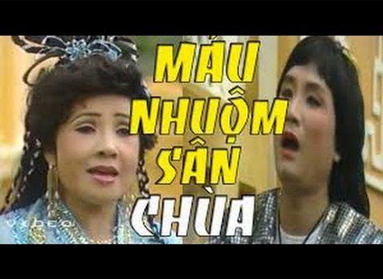 Cải Lương Xưa Nguyen Tuồng Mau Nhuộm San Chua Minh Cảnh Lệ Thuỷ Le Chua