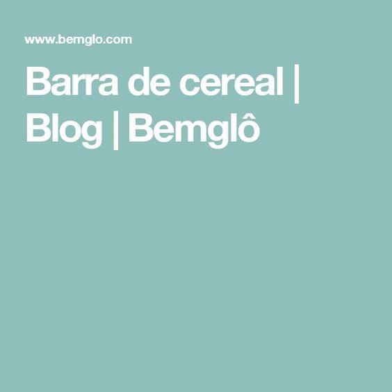 Barra de cereal   Blog   Bemglô