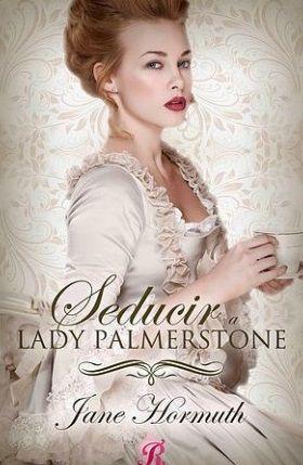 Seducir a Lady Palmerstone, Jane Hormuth: