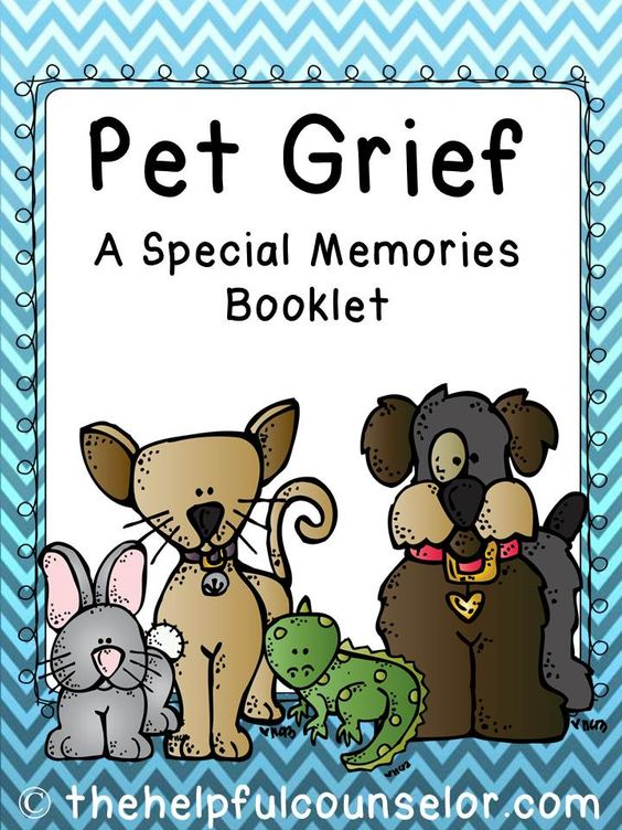 Pet Grief: A Special Memories Booklet.  -- Do you have students or children who are struggling with the loss of a pet? This memory booklet provides children with an outlet to express their feelings and honor the memory of their pet. Children can journal, draw, or cut and paste their own pictures into their pet memory booklet!