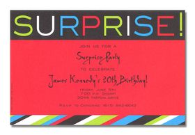 "A great SURPRISE! invitation design!  This invitation is red and black, with the word ""Surprise!"" in green, blue, red, and white across the top.  It's great for surprise birthday parties and has a gender neutral theme to work for men, women, or children!A trendy design printed only on premium fine quality 80 lb. card stock. Available either blank or personalized. Includes white envelope."