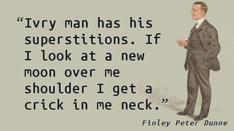 Finley Peter Dunne - Superstition