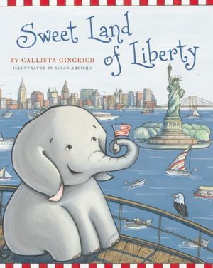 """Sweet Land of Liberty by Callista Gingrich - """"explore our nation's great history."""" (ages 4-8)"""