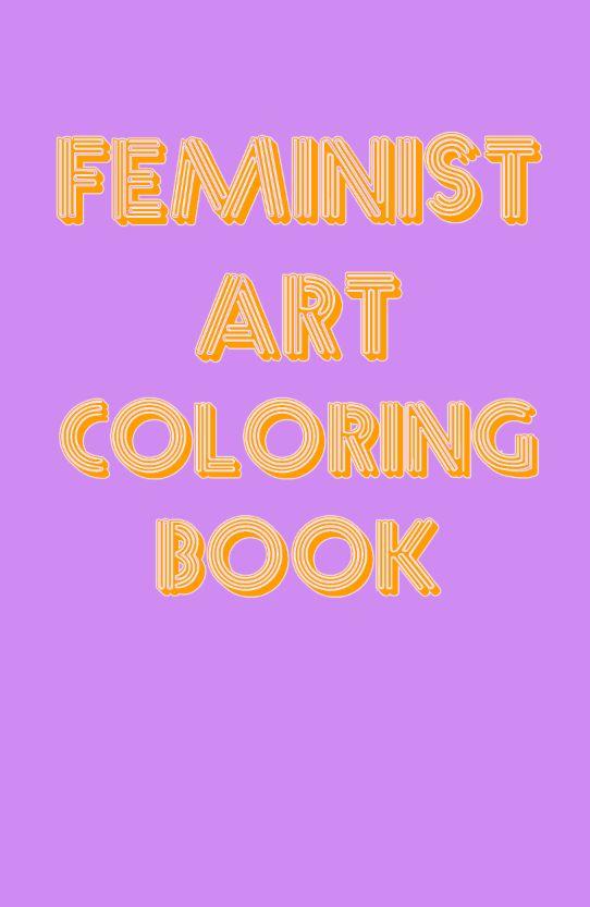 Feminist Art Coloring Book