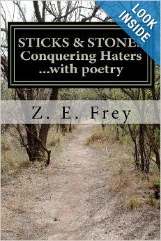 Stick & Stones, Conquering Haters with Poetry.