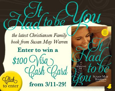 """It Had To Be You"" by Susan May Warren is the newest book in her Christiansen Family series. Enter to win a $100 Visa card and download the free book club kit. Winner announced on Susan's blog on 4/1."