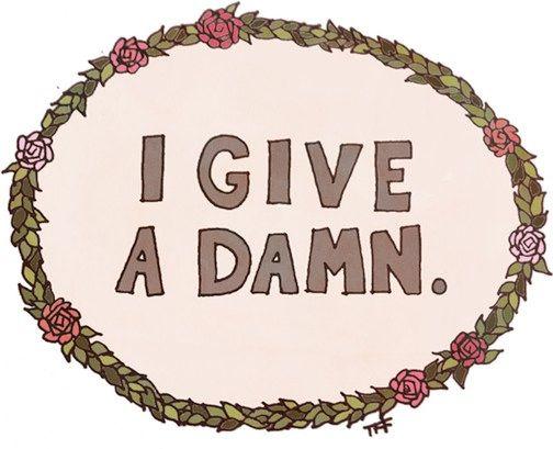 I give a damn. #thinkcolorfully