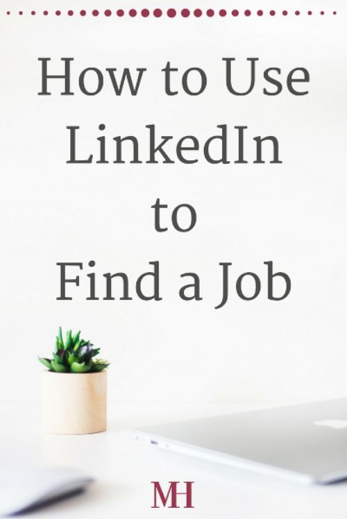 How to Use LinkedIn to Find a Job Job interviews, Career and - on campus job resume