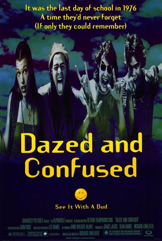 Dazed and Confused (1993).  The stoner flick that became a true cult classic