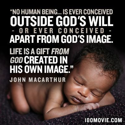 No human being is ever conceived outside of God's will or apart from God's image. Life is a gift from God... - John MacArthur