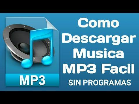 Como Descargar Musica Mp3 Facil Sin Programas Youtube Descargar Música Descargar Musica Gratis Mp3 Musica
