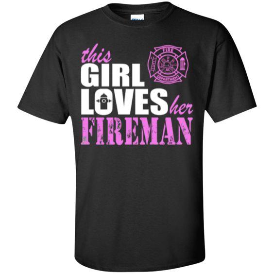 This Girl Loves her Fireman  T-Shirt