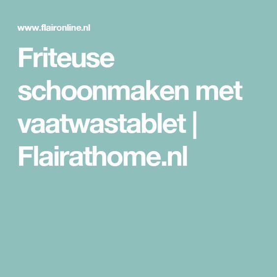 Friteuse schoonmaken met vaatwastablet | Flairathome.nl