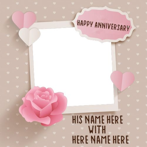 Happy Anniversary Card With Name And Photo Happy Anniversary Cards Happy Wedding Anniversary Cards Wedding Anniversary Cards