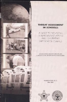 THREAT ASSESSMENT IN SCHOOLS  BY THE SECRET SERVICE (SHHH!)