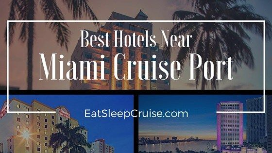 Best Hotels Near Miami Cruise Port Cruises And Christmas