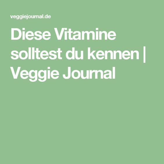 Diese Vitamine solltest du kennen | Veggie Journal