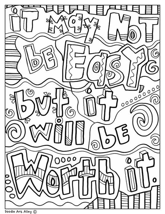 It May Not Be Easy But It Will Be Worth It Classroom Doodles From Doodle Art Alley Quote Coloring Pages Color Quotes Coloring Pages