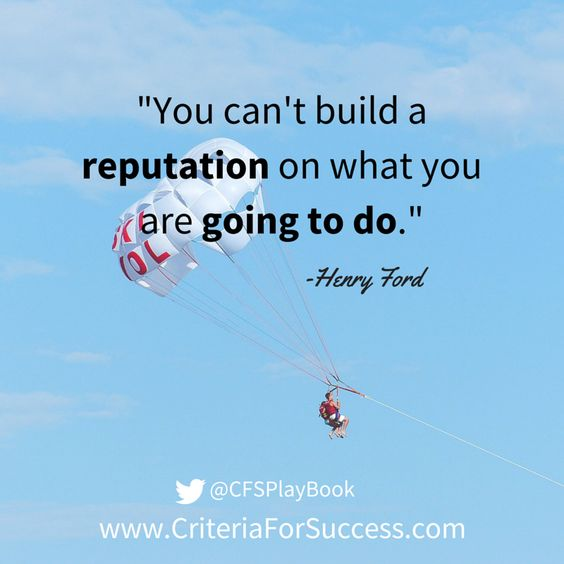 """You can't build a reputation on what you are going to do."" #HenryFord"