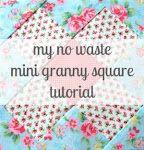 No waste mini granny square tutorial. Brilliant!