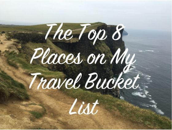 The Top 8 Must-See Places on My Travel Bucket List #travel #bucketlist #travelbucketlist #adveture