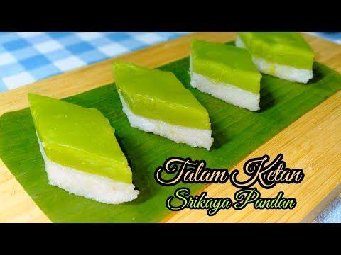 Resep Talam Ketan Srikaya Pandan Ii Kue Tradisional Dan Jajanan Pasar Yang Enak Dan Legit Youtube Resep Kue