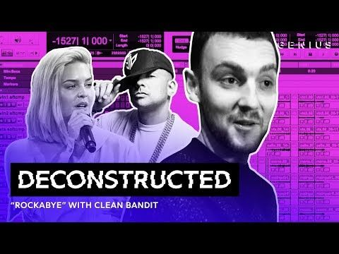 The Making Of Clean Bandit S Rockabye Deconstructed Youtube Clean Bandit Deconstruction Bandit