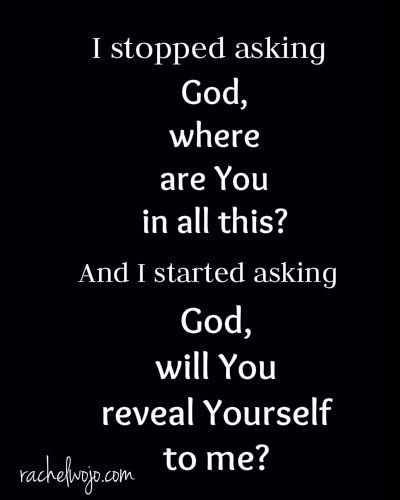 I've stopped asking God where He is. I mean, it's pretty obvious that He's been here since before the beginning of time and He's not going anywhere. The Alpha and Omega...