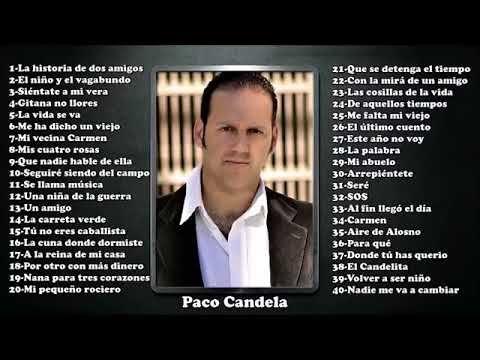 Paco Candela éxitos Sus Mejores Romanticás Paco Candela 30 Grandes éxitos Baladas Enganchado Youtube Mejores Canciones Canciones Vida Gitana