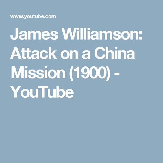 James Williamson: Attack on a China Mission (1900) - YouTube