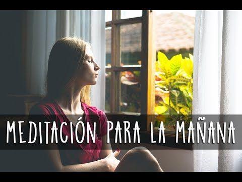 Meditación Guiada Para La Mañana 10 Minutos Para Empezar Tu Día Ea Meditacion Relajacion Y Meditacion Meditaciones Guiadas