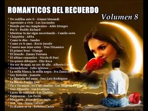 Romanticos Del Recuerdo Volumen 8 Musica Del Recuerdo Canciones Románticas Musica En Español