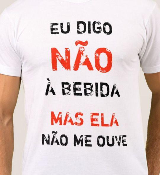 Camiseta Para Carnaval Eu Digo Não à Bebida Mas Ela Não Me