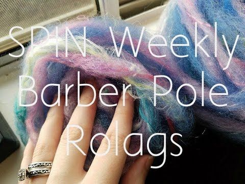 SPIN Weekly No. 7 - Barber Pole Rolags