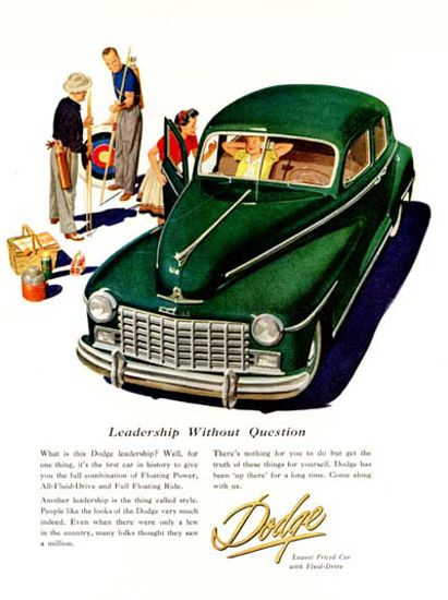"CARS Advertising  -  ""Dodge Sedan"", (1947) Leadership Without Question - Vintage Cars Advertisement. Status symbol, pride and sense of freedom."