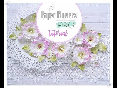 Diy Paper Flowers For Cardmaking Lady E Design Youtube