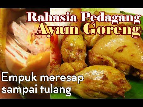 Rahasia Pedagang Ayam Goreng Empuk Bumbu Meresap Youtube Food And Drink Food Cooking