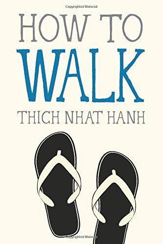 How to Walk (Mindful Essentials) by Thich Nhat Hanh http://www.amazon.com/dp/1937006921/ref=cm_sw_r_pi_dp_3K0kvb0GV0VHZ