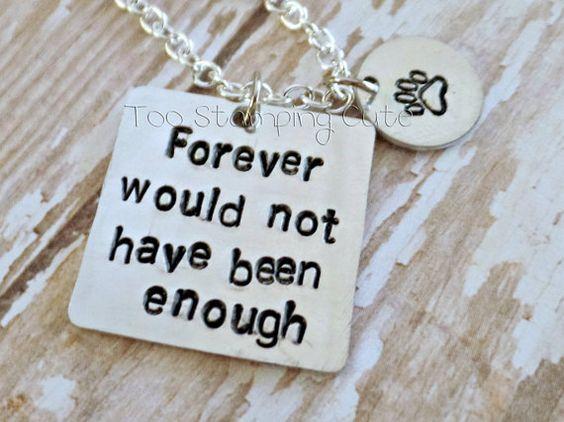 Forever Would Not Have Been Enough* Pet Loss Quotes* Losing A Pet* Death Of A Pet* Pet Bereavement* Grieving A Pet* Pet Memorial*