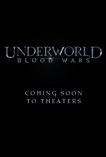 Movie Underworld: Next Generation /Underworld: Blood Wars   Release Date 14 October 2016   Genre  Action, Horror   Cast Kate Beckinsale, Theo James, Tobias Menzies, Lara Pu