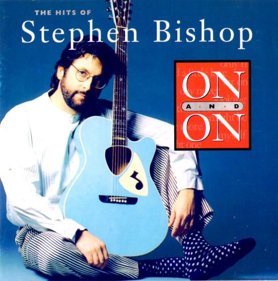 On and On : The Hits of Stephen Bishop 1994