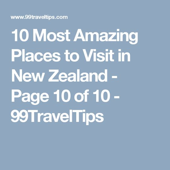 10 Most Amazing Places to Visit in New Zealand - Page 10 of 10 - 99TravelTips
