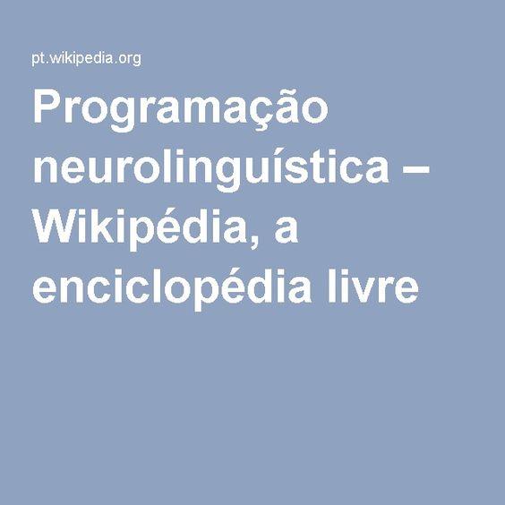 Programação neurolinguística – Wikipédia, a enciclopédia livre