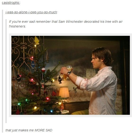 """Sams Christmas Trees: """"If You're Ever Sad, Remember That Sam Winchester"""